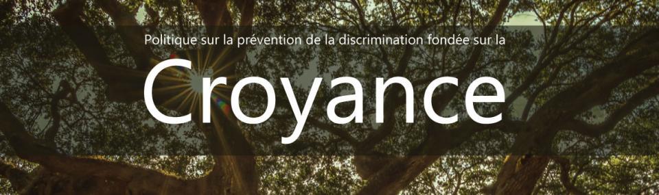 Politique sur la prévention de la discrimination fondée sur la croyance