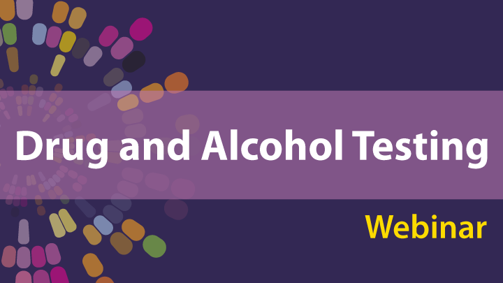 Drug and alcohol testing webinar